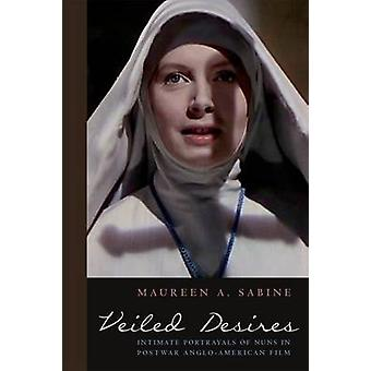 Veiled Desires - Intimate Portrayals of Nuns in Postwar Anglo-American