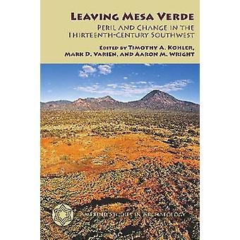 Lämnar Mesa Verde - fara och förändring i den trettonde-talet åk