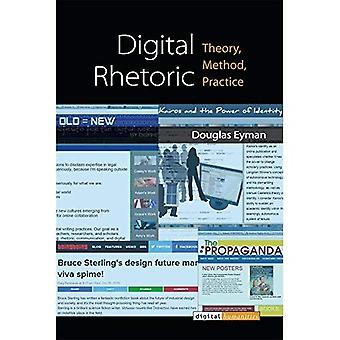 Digital Rhetoric: Theory, Method, Practice (Digital Humanities)