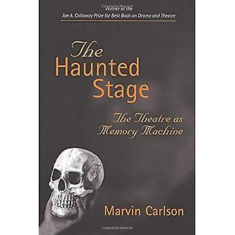 La etapa Haunted: El teatro como máquina de la memoria (teatro: rendimiento de texto de teoría)