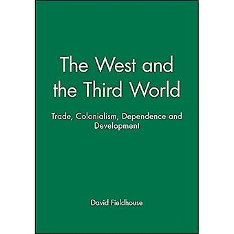 The West and the Third World (History of the Contemporary World)