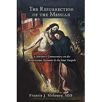 De opstanding van de Messias: een narratieve commentaar op de rekeningen van de opstanding in de vier evangeliën