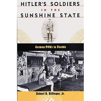 Hitler's Soldiers in the Sunshine State: German POWs in Florida (Florida History and Culture)