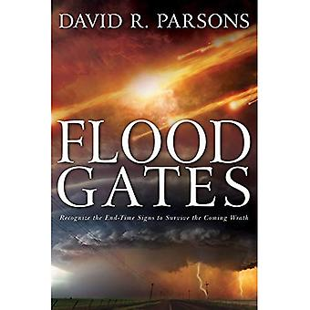 Floodgates: Recognize the End-Time Signs to Survive the Coming Wrath