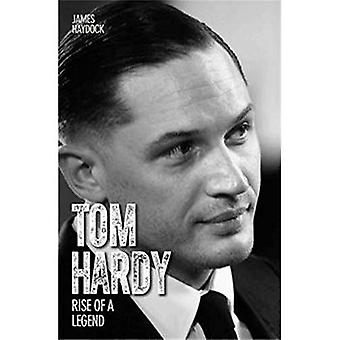 Tom Hardy: Rise of a Legend