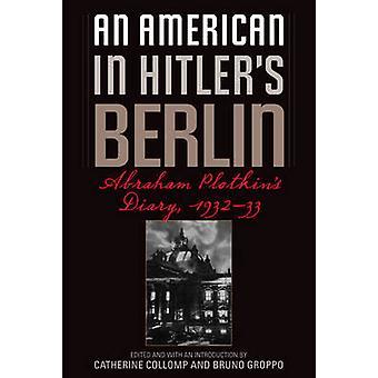 Um americano em Berlim de Hitler - diário de Abraham Plotkin - 1932-33 por