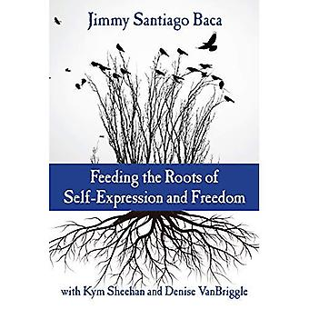Feeding the Roots of Self-Expression and Freedom