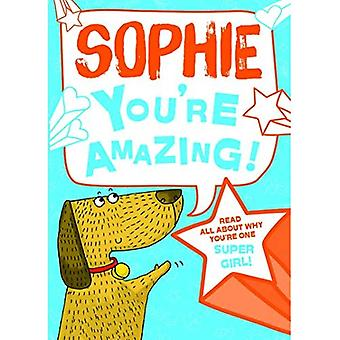 Sophie - You're Amazing!: Read All About Why You're One Super Girl!