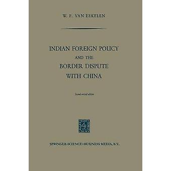 Indian Foreign Policy and the Border Dispute with China by Willem Frederik Eekelen