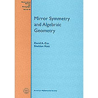 Mirror Symmetry and Algebraic Geometry by David A. Cox & Sheldon Katz