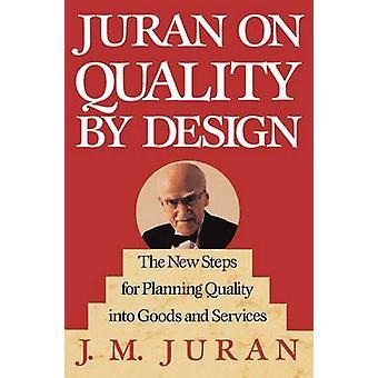 Juran på kvalitet av Design de nya steg för planering kvalitet till varor och tjänster av Juran & J. M.