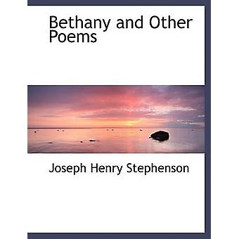 Bethany and Other Poems Large Print Edition by Stephenson & Joseph Henry