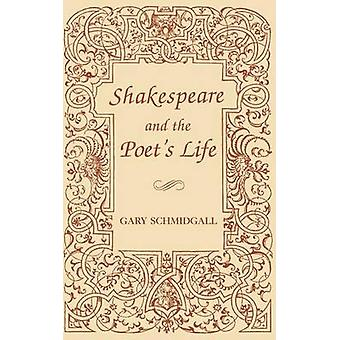 Shakespeare and the Poets Life by Schmidgall & Gary