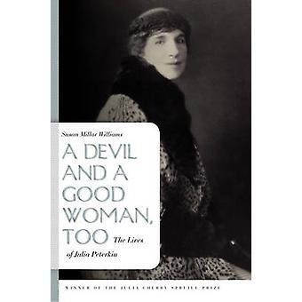 Ein Teufel und eine gute Frau auch das Leben von Julia Peterkin von Williams & Susan Millar