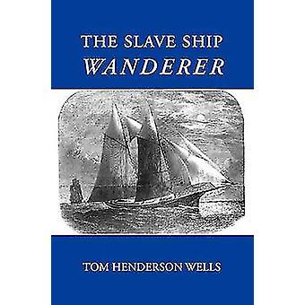 Slave Ship vandreren av brønner & Tom Henderson