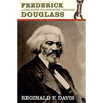 Frederick Douglass Precurson till Lib teologi av Davis & Reginald F.