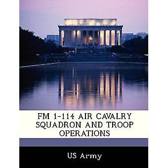 FM 1114 AIR CAVALERIE SQUADRON en TROOP operaties van Amerikaanse leger
