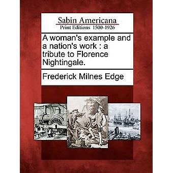 En kvindes eksempel og en nations arbejde en hyldest til Florence Nightingale. af kant & Frederick Milnes