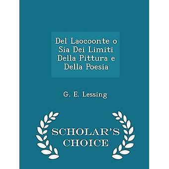 Del Laocoonte o Sia Dei Limiti Della Pittura e Della Poesia geleerden keuze Edition door Lessing & G.e.