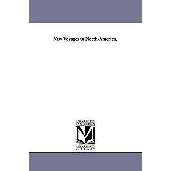 Ny reiser til NorthAmerica av Lahontan & Louis Armand de Lom dArce & ba