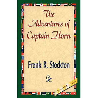 The Adventures of Captain Horn by Stockton & Frank R.