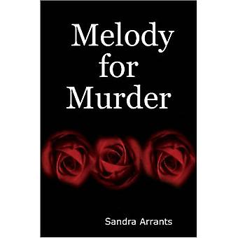 Melody for Murder by Arrants & Sandra