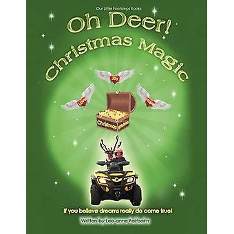 Oh Deer Christmas Magic If You Believe Dreams Do Really Come True by Fairbairn & LeeAnne