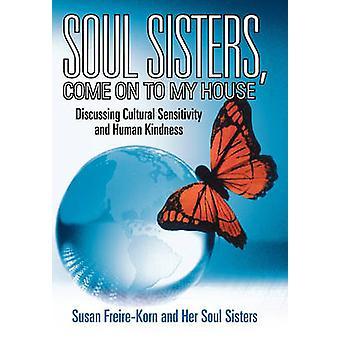 Schwestern Komm zu mir nach Hause Diskussion über kulturelle Sensibilität und menschlicher Güte von FreireKorn & Susan