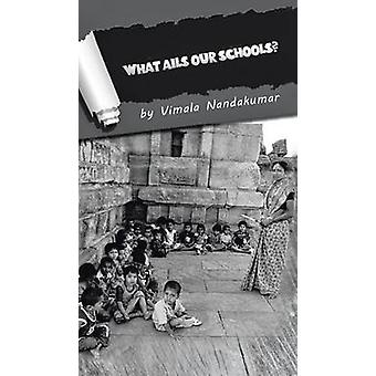 What Ails Our Schools by Nandakumar & Vimala