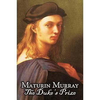 The Dukes Prize by Maturin Murray Fiction Literary Action  Adventure by Murray & Maturin
