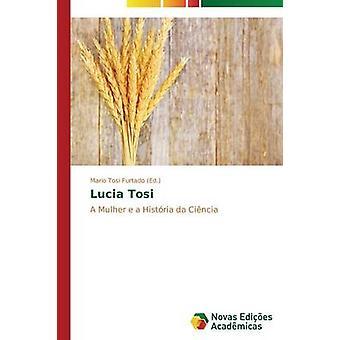 Lucia Tosi by Furtado Mario Tosi