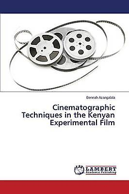 Cinematographic Techniques in the Kenyan ExperiHommestal Film by Azangalala Beneah