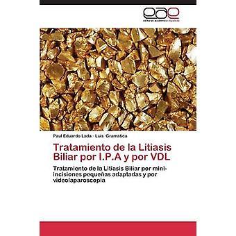 Tratamiento de la Litiasis Biliar por I.P.A y por VDL di Lada Paul Eduardo
