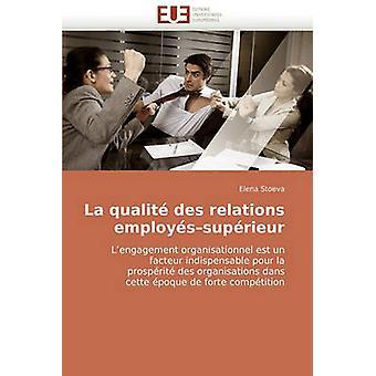 La Qualite Des Relations EmployesSuperieur by Stoeva & Elena
