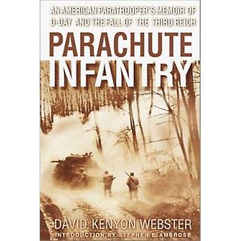 Parachute Infantry - an American Paratroopers Memoir of D-Day and the