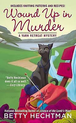 Wound Up in Murder by Betty Hechtman - 9780425252659 Book