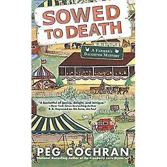 Sowed to Death by Peg Cochran - 9780425282038 Book