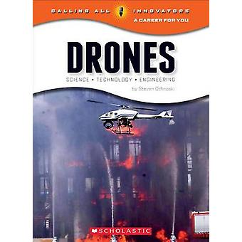 Drones - Science - Technology - and Engineering by Steven Otfinoski -
