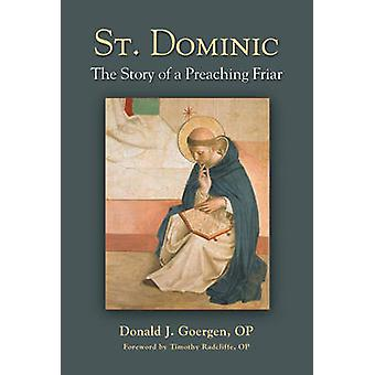 St. Dominic - The Story of a Preaching Friar by Donald J. Goergen - 97