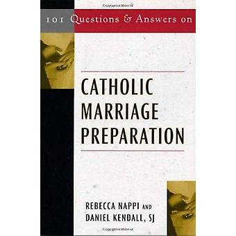 101 Questions and Answers on Catholic Marriage Preparation by Rebecca