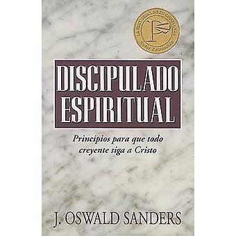 Discipulado Espiritual - Principios Para Que Todo Creyente Siga A Cris