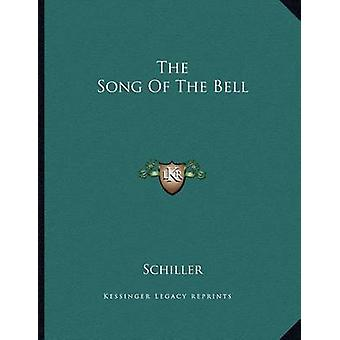 The Song of the Bell by Schiller - 9781163053935 Book