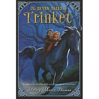 The Seven Tales of Trinket by Shelley Moore Thomas - 9781250039941 Bo