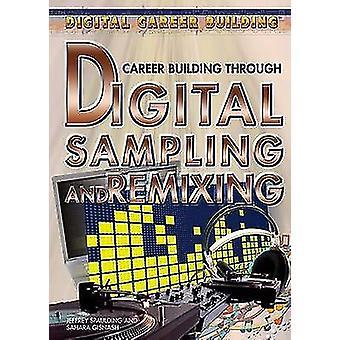 Career Building Through Digital Sampling and Remixing by Jeffrey Spau