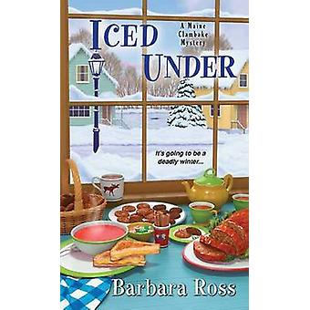Iced Under by Barbara Ross - 9781496700391 Book