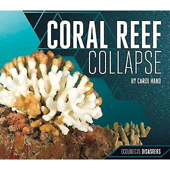 Coral Reef Collapse by Carol Hand - 9781532110214 Book