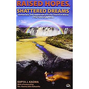 Raised Hopes - Shattered Dreams - The Oppressed - Democracy - and the