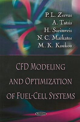 CFD Modeling and Optimization of Fuel-Cell Systems by P.L. Zervas - A