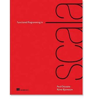 Functional Programming in Scala by Paul Chiusano - Runar Bjarnason -