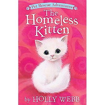 The Homeless Kitten by Holly Webb - 9781680100921 Book